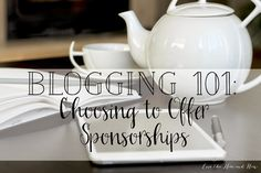 Blogging 101: Choosing to Offer Sponsorships//Love the Here and Now