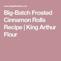 Big-Batch Frosted Cinnamon Rolls Recipe | King Arthur Flour