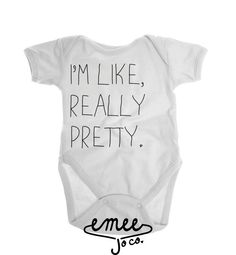 I'm Like Really Pretty, Funny Baby Girl Clothes, Toddler Girl Clothes, Baby Girl Shirt, Baby Girl Gift, Baby Girl Outfit