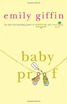 Baby Proof by Emily Giffin, http://www.amazon.com/dp/0312348649/ref=cm_sw_r_pi_dp_LBdgrb0TW2HPA