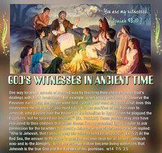 """GOD'S WITNESSES IN ANCIENT TIME: """"You are my witnesses."""" -[ Isaiah 43:10 ]"""