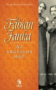 Fábián Janka: Az angyalos ház #libri Wooden Boat Building, Imagination, My Favorite Things, Cover, Books, Livros, Libros, Fantasy, Book