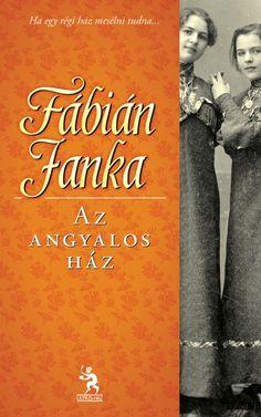 Fábián Janka: Az angyalos ház #libri