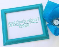 """The Lover's Roadmap --- 8"""" x 10"""" Framed Quote --- """"And that's when I knew."""" --- Turquoise Accent Piece"""