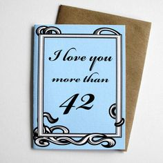 Nerd Love Card  I love you more than 42 by 4four on Etsy, $4.00