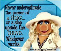 Miss Piggy wisdom