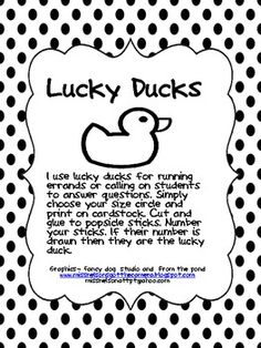 I use lucky ducks for running errands or calling on students to answer questions. If their number is drawn then they are the lucky duck.www.missn...