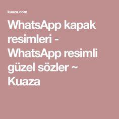 WhatsApp kapak resimleri - WhatsApp resimli güzel sözler ~ Kuaza