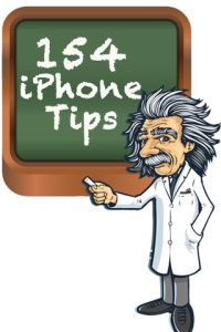 Free eBook: 154 Brilliant iPhone (and iPad) Tips. Too Cool Not to Share.