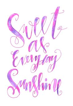 sweet as everyday sunshine