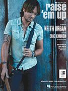 Raise 'em Up - Keith Urban featuring Eric Church - Piano/Vocal/Guitar