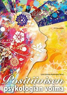 Positiivisen psykologian voima / Lotta Uusitalo-Malmivaara (toim.). Tämä on kirja kiinnostuksesta, kukoistuksesta, onnellisuudesta ja sisukkuudesta. Positiivisen psykologian voima selventää, miksi mindfulness on yhteydessä hyvinvointiin ja mitä sisu, kutsumus ja työn imu merkitsevät hyvinvoinnin kannalta.