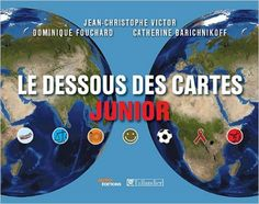 Amazon.fr - Le dessous des cartes junior - Jean-Christophe Victor, Dominique Fouchard, Catherine Barichnikoff - Livres