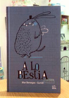 A lo bestia. Mar Benegas & Guridi. Litera Libros