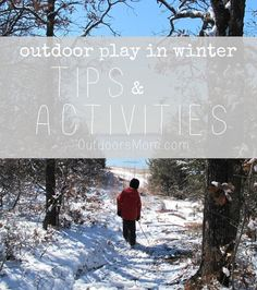 OutdoorsMom: Tips & Simple Activities for Getting Kids Outdoors in the Winter!