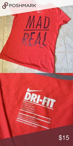 """Nike Dri Fit top Declare your """"Mad Real"""" awesomeness around town or at the gym. Worn only a couple of times. Nike Tops Tees - Short Sleeve"""