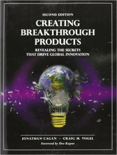 Creating Breakthrough Products: Revealing the Secrets That Drive Global Innovation by Cagan, Jonathan, Vogel, Craig M. Free Books Online, Books To Read Online, Innovation Books, Management Books, Books You Should Read, Classic Books, Free Reading, The Secret, Good Books
