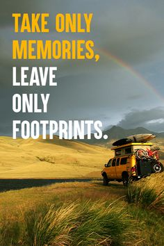 Take only memories, leave only footprints - Chief Seattle #travel #wanderlust