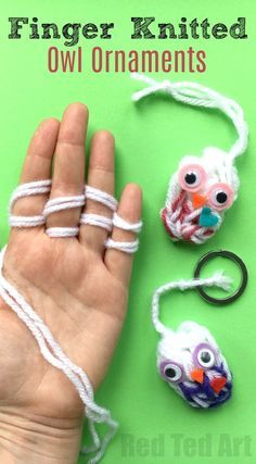 Finger Knitting Owl Ornaments - Red Ted Art : Easy Finger Knitting Owls – A fabulous 2 for 1 finger knitted project for kids. Turn these cute yarn owls into keychains/ back pack charms or use them as adorable Owl Ornament DIYs. So sweet. Knitting Club, Arm Knitting, Knitting For Kids, Knitting Patterns, Knitting Ideas, Scarf Patterns, Hat Crafts, Crochet Crafts, Projects For Kids