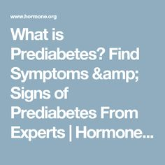 What is Prediabetes? Find Symptoms & Signs of Prediabetes From Experts | Hormone Health Network
