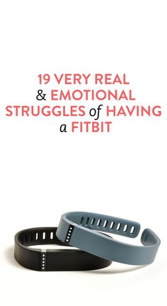 19 very real and emotional struggles of having a fitbit #fitness