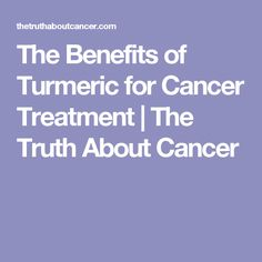 The Benefits of Turmeric for Cancer Treatment | The Truth About Cancer