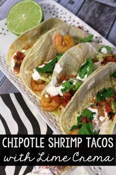 Chipotle shrimp tacos with lime crema are quick and easy to make. Go ...
