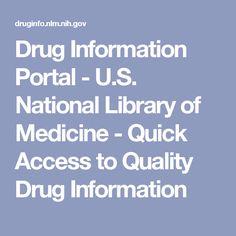 Drug Information Portal - U.S. National Library of Medicine - Quick Access to Quality Drug Information