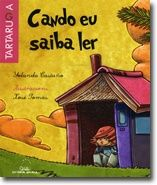 """Prelectores. http://www.filix.org/prel/candoeu_es.html """"Cuando eu saiba  ler / moitos libros / hei de ter, / e as palabras / a voar / polos aires / vou botar""""."""