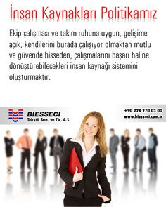 -Our HR Policy- Establish a Human Resources System which is pertinent to the team work and team spirit, open to the development, feeling safe and happy being working in this institution, to transform work into a success.