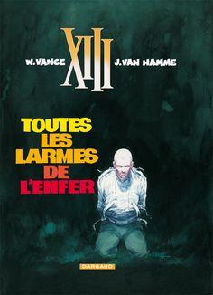 XIII tome 3 : Toutes les larmes de l'enfer. Scenario : Jean Van Hamme, dessin: William Vance. #XIII #BDXIII #Dargaud #VanHamme #Vance