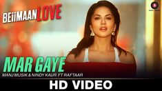 Watch Beiimaan Love new song Mar Gaye Full Official HD Video by Manj Musik, Raftaar and Nindy Kaur Ft. Sunny Leone
