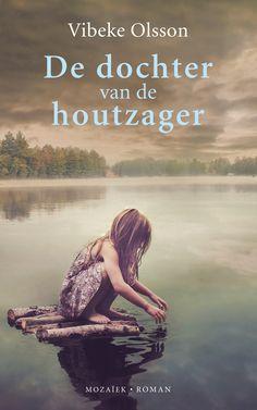 De dochter van de houtzager - Uitgeverij Mozaïek