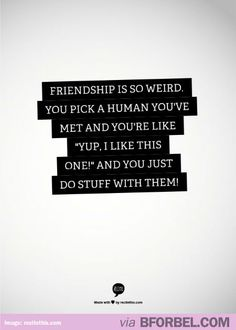 The basis of friendship… definitely the start of my friendship with Cheryl!! Haha