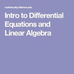 Intro to Differential Equations and Linear Algebra C Programming, Algebra, Math, Math Resources, Mathematics