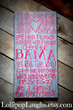 "Alabama Roll Tide, ""In this house we"" hand painted sign on Etsy, $17.00"