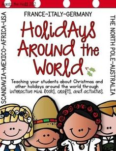 "Teach your students about holiday traditions and customs around the globe with our Christmas Around the World unit. Your students will love ""traveling"" around the world! {grades 1-4}"