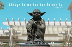 """Always in motion the future is."" Yoda"