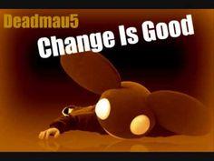 Deadmau5 - Change Is Good