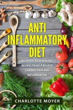 Anti Inflammatory Diet Nutrient Rich Healing Recipes to Help Relieve Chronic Pain  Inflammation Beginners Cookbook Pain Free Weight Loss -- Click image for more details.