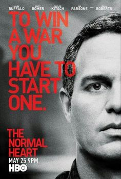 """To Win A War You have To Start One"" from one of my favorite movies, 'The Normal Heart' with my love, Mark Ruffalo!"