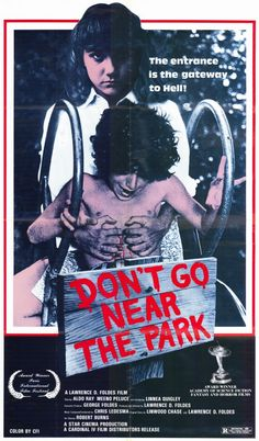 Don't Go Near the Park (1979) [U.S.A.]. Released uncut in 2006.