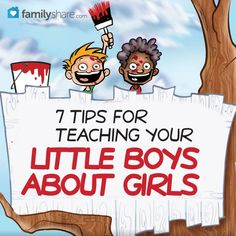7 tips for teaching your little boys about girls. I know some adult men that could benefit from these lessons.