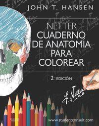 (2ª Ed) Netter - Cuaderno De Anatomia Para Colorear (+studentconsult) - John T. Hansen