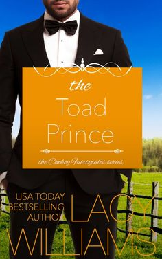 The Toad Prince: contemporary fairy tale romance (Cowboy Fairytales Book by [Williams, Lacy] Historical Romance Novels, Books 2016, His Travel, Retelling, Toad, Love Book, Bestselling Author, Fairy Tales, Usa Today