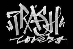 Trash lovers! Nice hand style.