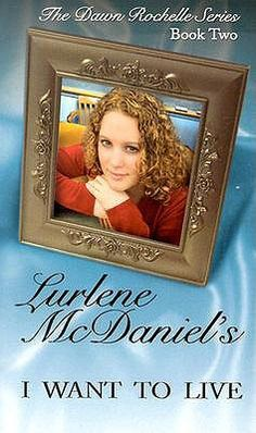 I Want To Live  book | Want to Live (Dawn Rochelle, #2) by Lurlene McDaniel - Reviews ...