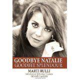 Goodbye Natalie, Goodbye Splendour (Hardcover)By Marti Rulli