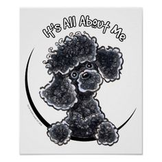 "Poodle Dogs Black Toy Poodle IAAM Poster - Funny design for toy black Poodle lovers. To change the background color, click the orange ""customize it!"" button, then select the down arrow beside ""edit"", then ""background"" and select a background color. Poodle Drawing, Poodle Cuts, Arte Fashion, Tea Cup Poodle, French Poodles, Standard Poodles, Poodle Grooming, Geniale Tattoos, Dog Art"