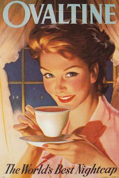 Ovaltine.  Every night. yes this is meant to be on this board, i really love the artwork and the atmosphere of the advert.